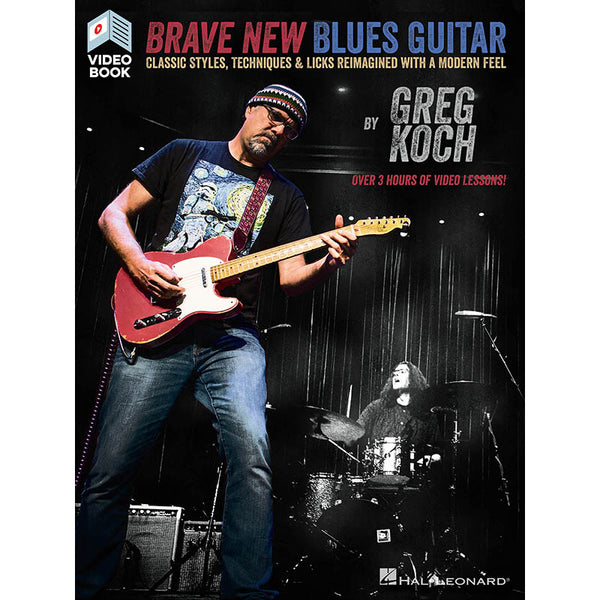 Brave New Blues Guitar - Classic Styles, Techniques & Licks Reimagined with a Modern Feel