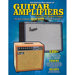 Blue Book of Guitar Amplifiers - 5th Edition