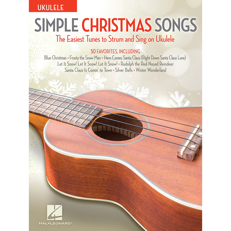 Simple Christmas Songs-The Easiest Tunes to Strum & Sing On Ukulele