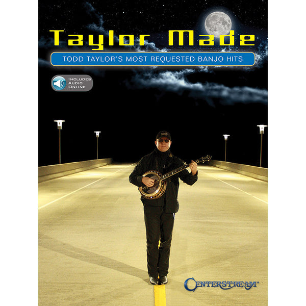 Taylor Made - Todd Taylor's Most Requested Banjo Hits