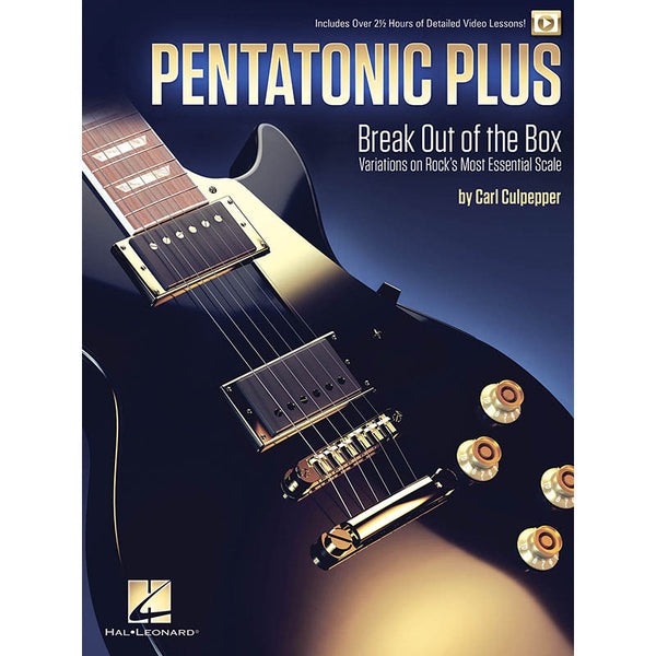 Pentatonic Plus - Break Out of the Box: Variations on Rock's Most Essential Scale
