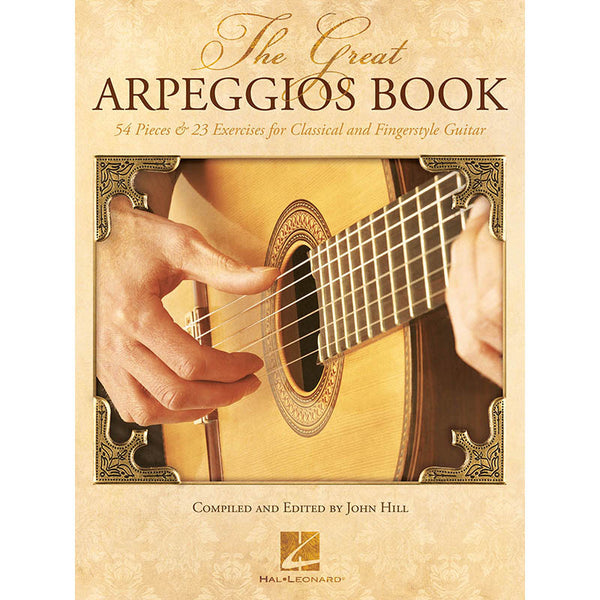 The Great Arpeggios Book - 54 Pieces & 23 Exercises for Classical and Fingerstyle Guitar