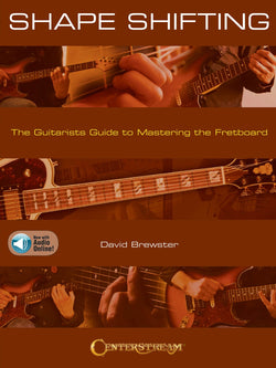 Shape Shifting - The Guitarist's Guide to Mastering the Fretboard