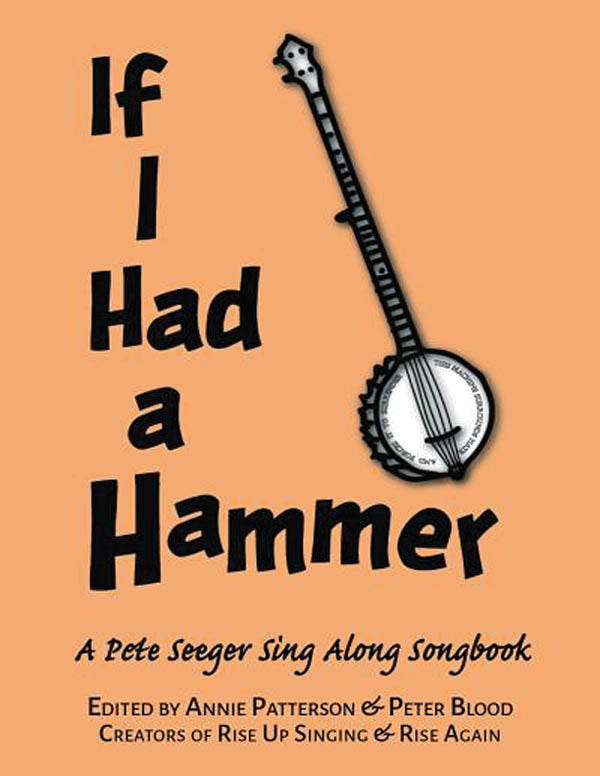 If I Had a Hammer – A Pete Seeger Sing-Along Songbook