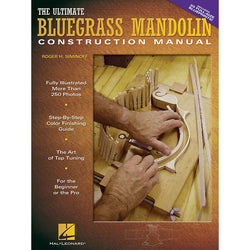 The Ultimate Bluegrass Mandolin Construction Manual