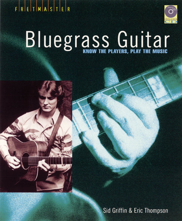 Bluegrass Guitar - Know The Players, Play The Music