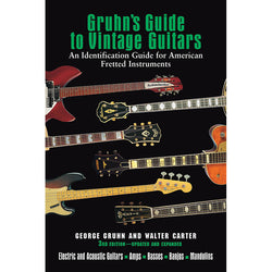 Gruhn's Guide to Vintage Guitars - Updated and Expanded Third Edition