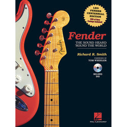 Fender: The Sound Heard 'Round the World - Centennial Edition