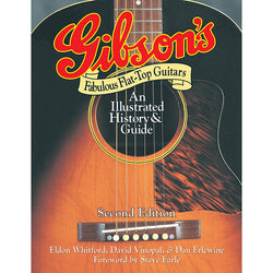 Gibson's Fabulous Flat-Top Guitars-An Illustrated History and Guide, Second Edition