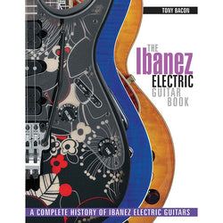 The Ibanez Electric Guitar Book-A Complete History of Ibanez Electric Guitars