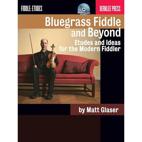 Bluegrass Fiddle and Beyond - Etudes and Ideas for the Modern Fiddler