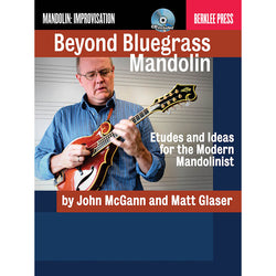Beyond Bluegrass Mandolin - Etudes and Ideas for the Modern Mandolinist