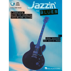 Jazzin' the Blues-A Complete Guide to Learning Jazz-Blues Guitar