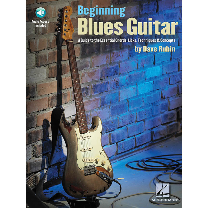 Beginning Blues Guitar-A Guide to Essential Chords, Licks, Techniques & Concepts