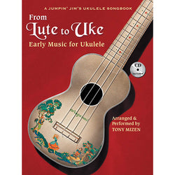 From Lute to Uke - Early Music for Ukulele