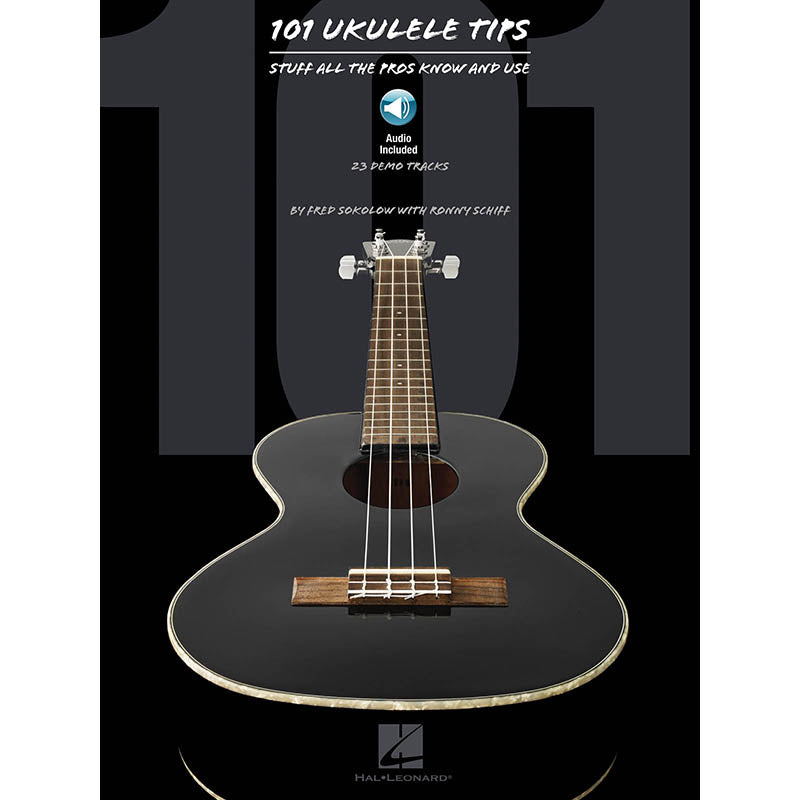 101 Ukulele Tips - Stuff All the Pros Know and Use