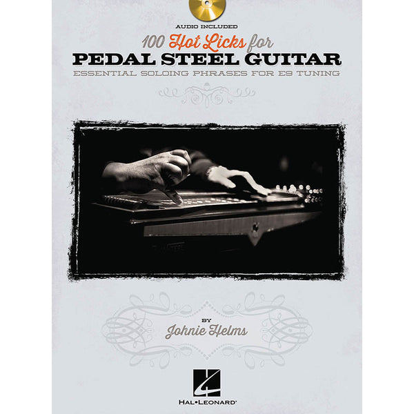100 Hot Licks for Pedal Steel Guitar - Essential Soloing Phrases for E9 Tuning