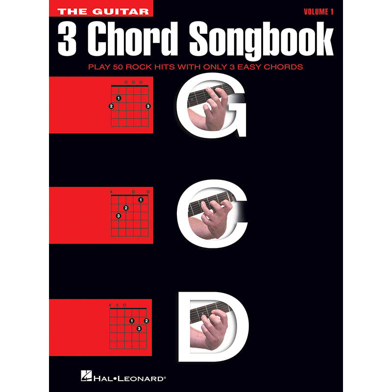 The Guitar Three-Chord Songbook - Play 50 Rock Hits with Only 3 Easy Chords