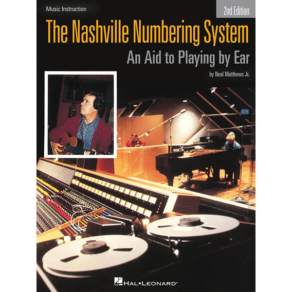 THE NASHVILLE NUMBERING SYSTEM - 2ND EDITION: AN AID TO PLAYING BY EAR