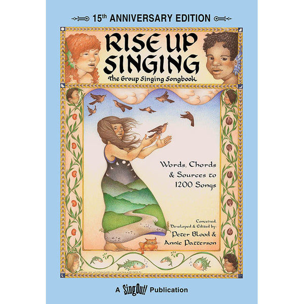 Rise Up Singing - 15th Anniversary Edition