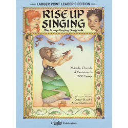Rise Up Singing (Larger Print Leader's Edition)