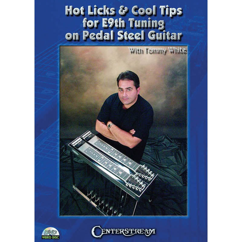 DVD - Hot Licks & Cool Tips for E9TH Tuning On Pedal Steel Guitar