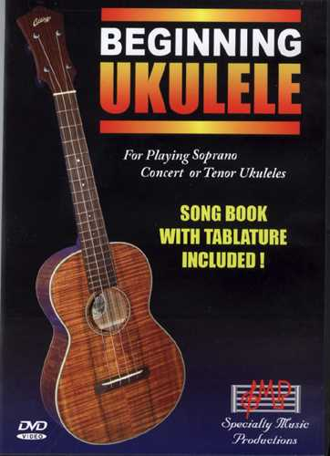 Beginning Ukulele: For Playing Soprano, Concert, or Tenor Ukuleles