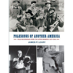 Folksongs of Another America: Field Recordings From the Upper Midwest, 1937 - 1946