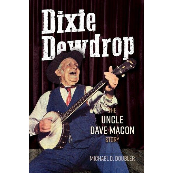 Dixie Dewdrop: The Uncle Dave Macon Story