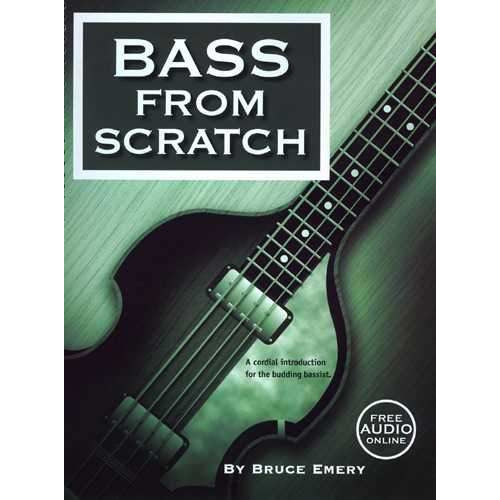 (220) BASS FROM SCRATCH: A CORDIAL INTRODUCTION FOR THE