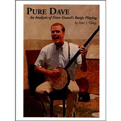 Pure Dave-An Analysis of Dave Guard's Banjo Playing