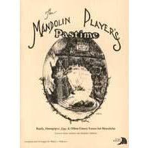 The Mandolin Player's Pastime: Reels, Hornpipes, Jigs, & Other Dance Tunes for Mandolin