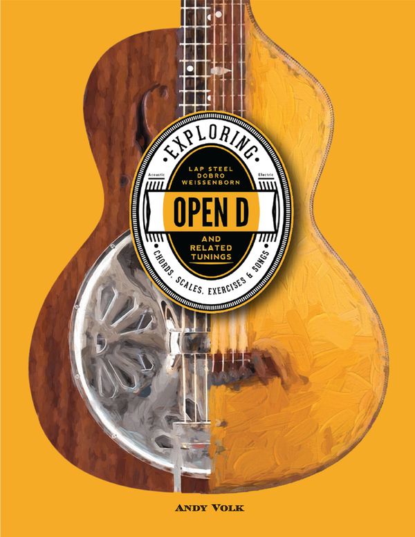 Exploring Open D & Related Tunings: Chords, Scales, Exercises & Songs