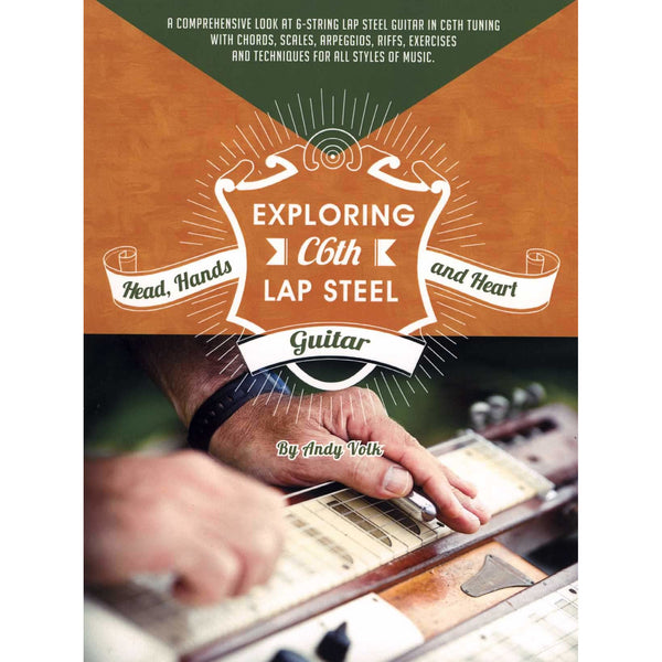 Exploring C6TH Lap Steel Guitar - Head, Hands and Heart