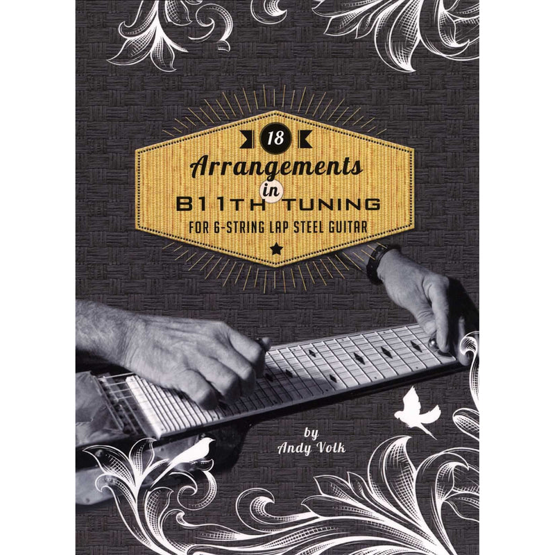 18 Arrangements in B11TH Tuning for 6-String Lap Steel Guitar