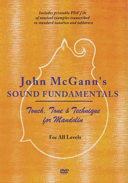 John McGann's Sound Fundamentals: Tone, Touch and Technique for Mandolin