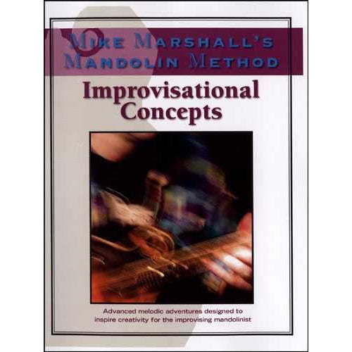 Mike Marshall's Mandolin Method - Improvisational Concepts
