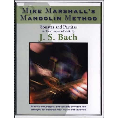 Mike Marshall's Mandolin Method - Sonatas and Partitas for Unaccompanied Violin by J.S. Bach