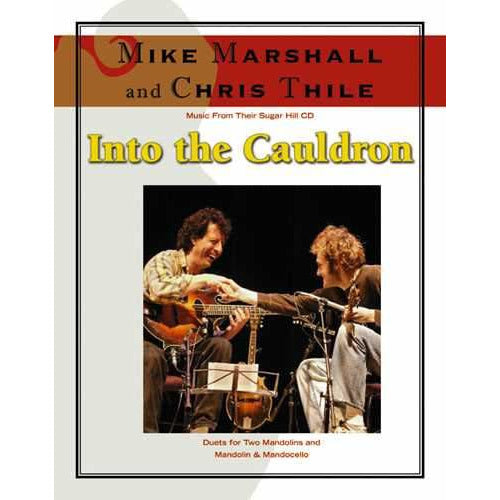 "Mike Marshall and Chris Thile - Music From Their Sugar Hill CD ""Into the Cauldron"""