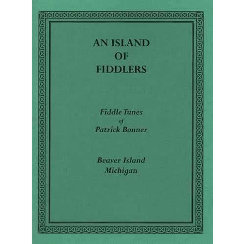 An Island of Fiddlers: Fiddle Tunes of Patrick Bonner, Beaver Island Michigan