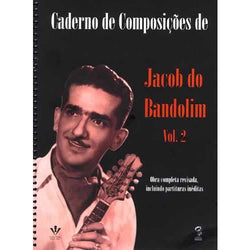 Caderno De Composicoes De Jacob Do Bandolim-Vol. 2 (Notebook Of Compositions Of Jacob Do Bandolim)
