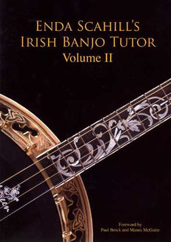 Enda Scahill's Irish Banjo Tutor, Volume II