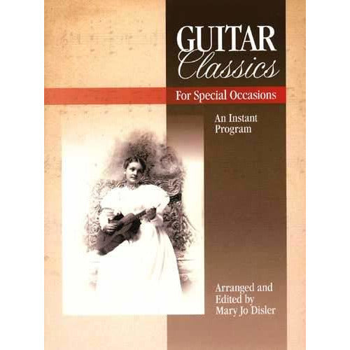 Guitar Classics for Special Occasions-An Instant Program