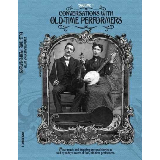 DVD - Conversations with Old-Time Performers - Volume 1