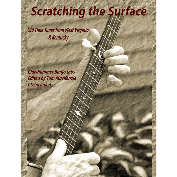 Scratching the Surface - Old Time Tunes From West Virginia & Kentucky