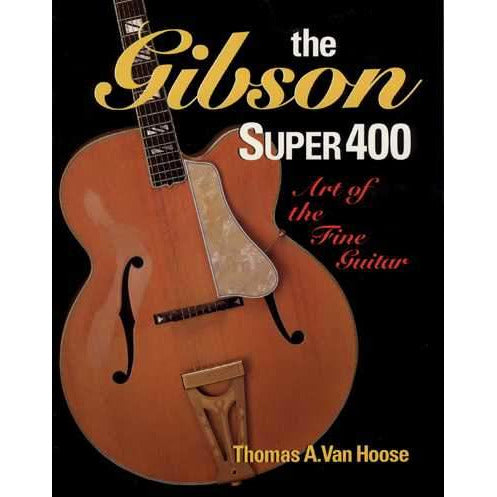 The Gibson Super 400 - Art of the Fine Guitar