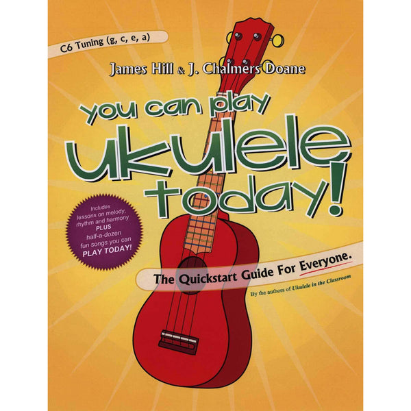 You Can Play Ukulele Today!-The Quickstart Guide for Everyone