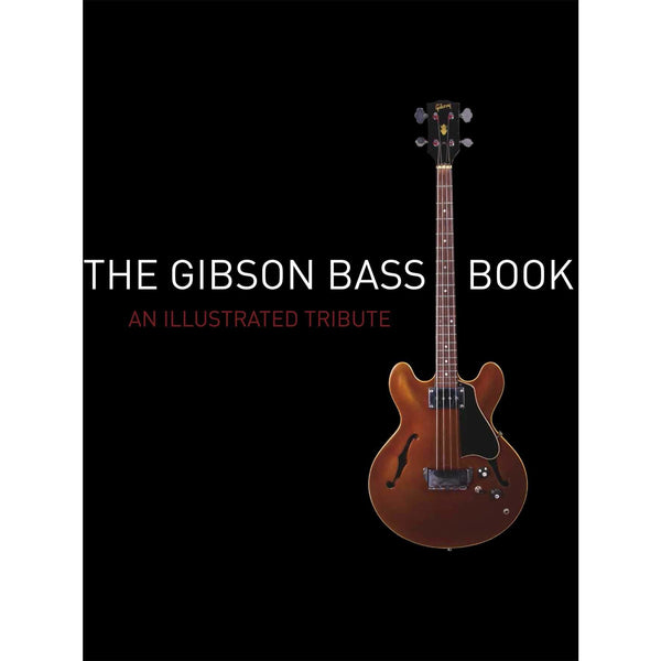 The Gibson Bass Book-An Illustrated Tribute