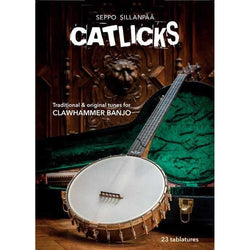 Catlicks - Traditional & Original Tunes for Clawhammer Banjo