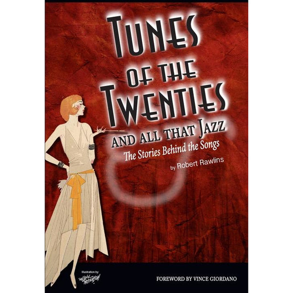 Tunes of the Twenties and All That Jazz-The Stories Behind the Songs